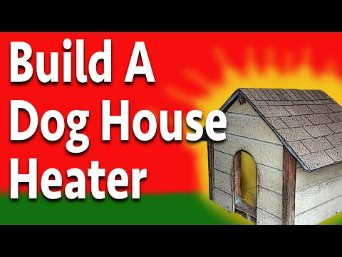 Build A Doggone Good Dog House Heater