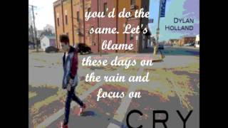 Cry - Dylan Holland  (Video)