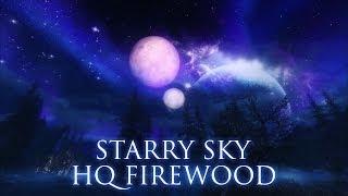 TES V - Skyrim Mods: Starry Sky, HQ Firewood