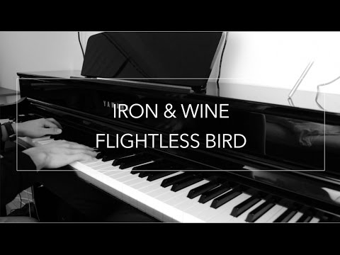 Flightless Bird, American Mouth - Iron & Wine (Instrumental klaver af Martin Gislason)