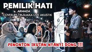 PEMILIK HATI ARMADA LIVE AKUSTIK COVER BY TRISUAKA PENDOPO L...