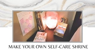 How to Make Your Own Self-Care Shrine