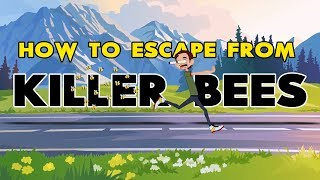 How to Survive a Killer Bee Attack || Escape from Killer Bees