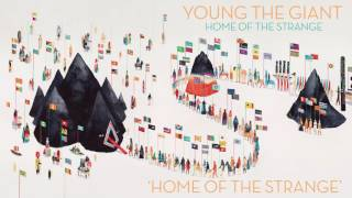 Young The Giant: Home Of The Strange (Official Audio)