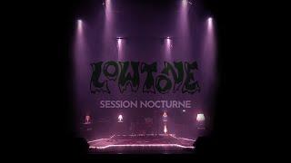 Lowtone -  Session Nocturne (Live 2021)