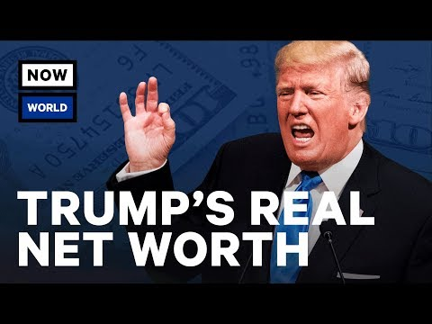 What Is Donald Trump's Real Net Worth? | NowThis World