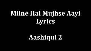 Milne Hai Mujhse Aayi Lyrics