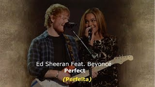 ▄▀  Perfect   Ed Sheeran Feat. Beyoncé [Legendado  Tradução] ▀▄