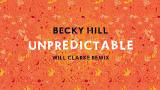 Unpredictable (Will Clarke Remix) - Becky Hill (Video)