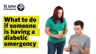 What To Do If Someone Is Having A Diabetic Emergency - First Aid Training - St John Ambulance