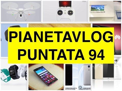 Foto PianetaVlog 94: Xiaomi Drone, Pebble 2, Zenfone 3, LG G Flex 3, ZTE Axon 7