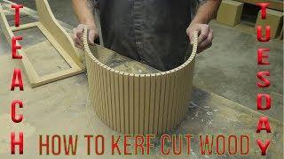 Teach It Tuesday: How to Kerf Cut Wood