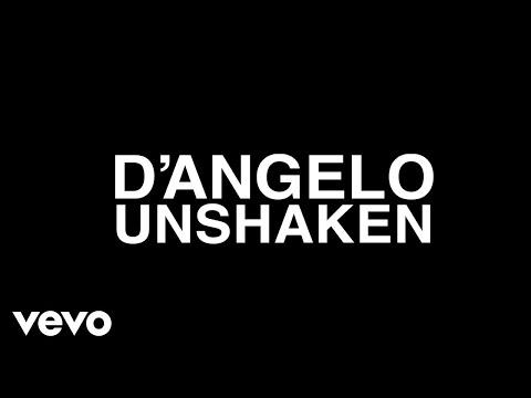 D'angelo Unshaken