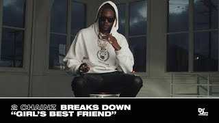 "2 Chainz Breaks Down ""Girl's Best Friend""   Track #10 From #ROGTTL"