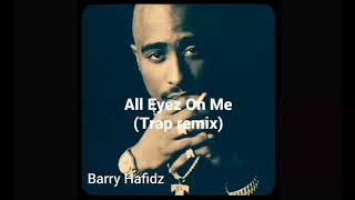 2Pac - All Eyez On Me (Trap remix)