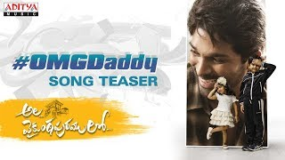 "Watch OMG Daddy Song Teaser From Ala Vaikunthapurramuloo Movie    Cast & Crew: Starring: #AlluArjun, Pooja Hegde Special Appearance: Ayaan & Arha  Co-Starring: Tabu, Nivetha Pethuraj, Rajendra Prasad, Jayaram, Sushanth, Vennela Kishore, Sunil, Navdeep, Brahmaji, Murali Sharma, Rahul Ramakrishna, Harsha Vardhan, Sachin Khedekar VFX Supervisor: Yugandhar T Editor: Navin Nooli Art Director: A.S. Prakash Cinematography: P.S Vinod Stunt Director's: Ram - Lakshman Music: Thaman S Executive Producer: PDV Prasad Producers: Allu Aravind - S. Radha Krishna(Chinababu) Banners: Haarika & Hassine Creations and Geetha Arts Audio : Aditya Music  Song Sung by  Roll Rida  Rahul sipligunj  Blazee  Rahul nambiar  Rabbit Mac   Lyrics by krishna Chaitanya    Music Credits Programmed & Arranged by thaman S  Additional drum & bass programming - thaman S  Guitars - lee  Additional Electric guitars - Suba  String section conducted & arranged by Ramesh Vinayakam  Co assisted by Ravi Raghav  Additional programming & recording Osho V  Recorded at AM studios ( chennai )  YRF ( Mumbai ) V studios ( chennai )  By Shanthanu Shivakumar Abhishek & OSHO V  SONG MIXED AND MASTERED BY - SHADAB RAYEEN @ NEW EDGE (Mumbai ) & new edge (NY)  MUSICIANS CO ordinator - MANIGANDAN  STUDIO ASSITANCE - seenu Kannan & Lingam    ------------------------------------------------------------------------------------------ Enjoy and stay connected with us!! ►Subscribe us on Youtube: http://bit.ly/adityamusic ►Like us on Facebook: http://www.facebook.com/adityamusic ►Follow us on Twitter: http://www.twitter.com/adityamusic ►Follow us on Instagram: https://www.instagram.com/adityamusicindia ►Follow us on LinkedIn: http://bit.ly/2Pp6ze3 ►Circle us: https://plus.google.com/+adityamusic  SUBSCRIBE Aditya Music Channels for unlimited entertainment: ►For New Movies in HD: http://www.youtube.com/Adityamovies ►For Songs with Lyrics: https://www.youtube.com/AdityaMusic ►For Devotional Songs: http://www.youtube.com/AdityaDevotional ►For Kids Educational: http://www.youtube.com/AdityaKids  →""మా పాట మీ నోట"" Telugu Lyrical Songs - http://bit.ly/1B2EcJG →Latest Tollywood Lyric Video Songs - http://bit.ly/1Km97mg →Ever Green Classics - https://goo.gl/1fZEDy →Popular Jukeboxes - https://goo.gl/LNvAIo →Telugu Songs with Lyrics - https://goo.gl/7ZmgWT  © 2019 Aditya Music India Pvt. Ltd."