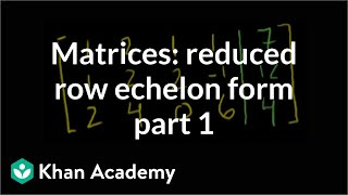 Matrices: Reduced Row Echelon Form 1