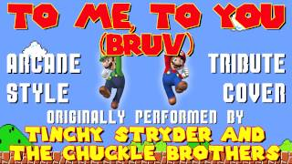 TO ME, TO YOU (BRUV) BY TINCHY STRYDER & THE CHUCKLE BROTHERS (VIDEO GAME STYLE COVER TRIBUTE)