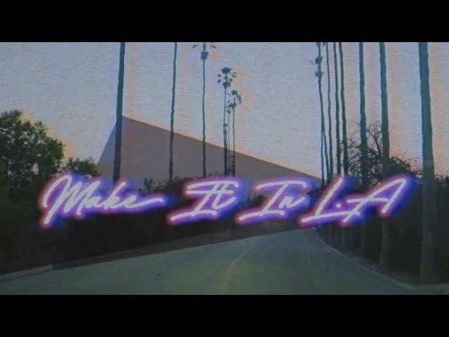 Make It In L.A - Liam Geddes