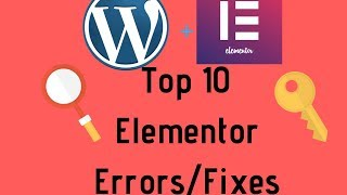 10 Most Common Elementor Problems & Fixes