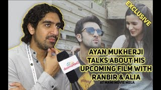 Exclusive Interview with Ayan Mukherji about his upcoming film with Ranbir-Alia and more