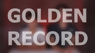 Twice as Interesting: The Golden Record