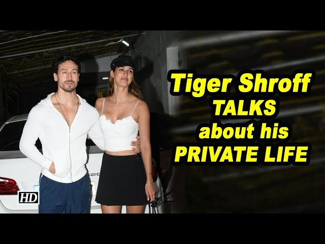 Tiger Shroff TALKS about his PRIVATE LIFE