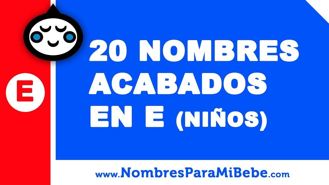 20 nombres para niños terminados en E - los mejores nombres de bebé - www.nombresparamibebe.com