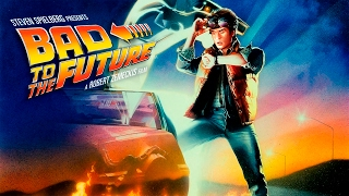BAD to the FUTURE