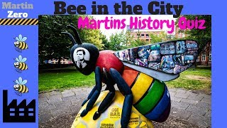 Bee in the city Manchester. Martin's History Quiz