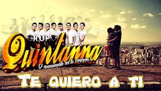 Te Quiero a Ti / Grupo Quintanna / Cumbia Romantica 2019 / Estreno