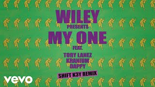Wiley - My One (Shift K3Y Remix) [Official Audio] ft. Tory Lanez, Kranium, Dappy