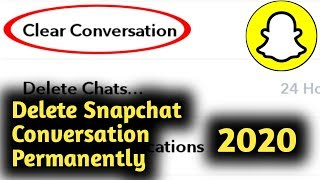How to Delete Snapchat Conversation Permanently 2021