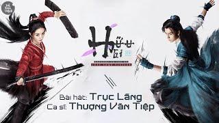[Vietsub•Pinyin] Trục Lãng - Thượng Văn Tiệp | 尚雯婕 - 逐浪 | Nhạc phim Hữu Phỉ | 有翡 | Legend Of Fei OST