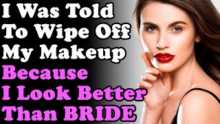 I Was Forced To WIPE OFF My Makeup & Remove High Heels Because I LOOKED Better Than The BRIDE