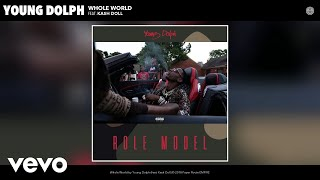 Young Dolph   Whole World (Audio) Ft. Kash Doll