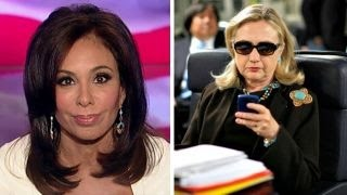 Judge Jeanine: Evidence points to Clinton's guilt