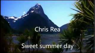 Chris Rea ~ Sweet Summer Day