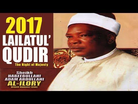 Morikaz Lailatul Qudir 2017 - Sheikh Habibullahi Adam Al Ilory R T A Latest Islamic Lecture