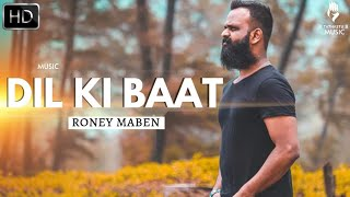 DIL KI BAAT - Roney Maben (Official Music Video) - YouTube