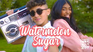Acapop! KIDS - Watermelon Sugar by Harry Styles (Official Music Video)