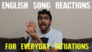 Sahil Shah English Song Reactions For Everyday Situations