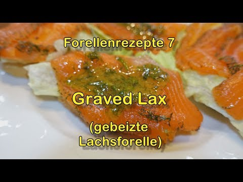Forellenrezepte 7 -Gravad Lax aus Lachsforelle