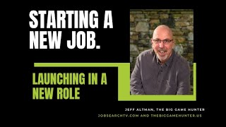 Starting a New Job: Ideas for Launching in Your New Role | JobSearchTV.com