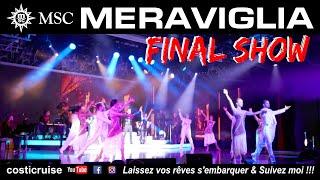 MSC MERAVIGLIA .. FINAL SHOW ...