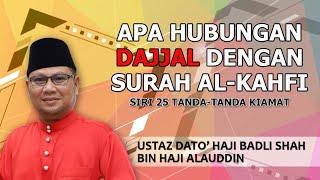 APA HUBUNGAN DAJJAL DENGAN SURAH AL-KAHFI | Siri 25 Tanda-Tanda Kiamat | Ustaz Badli Shah Alauddin