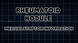 Rheumatoid nodule (Medical Symptom)