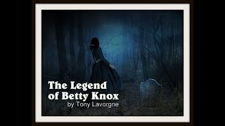 The Legend of Betty Knox