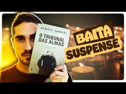 O TRIBUNAL DAS ALMAS (sem spoilers) | Donato Carrisi