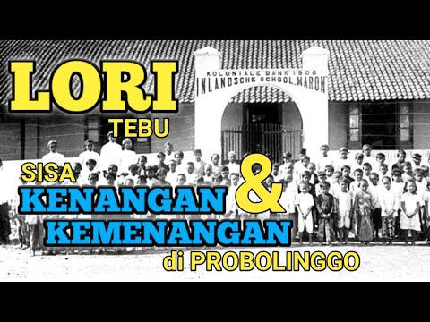 Sisa Kenangan Dan Kemenangan Lori Tebu Probolinggo